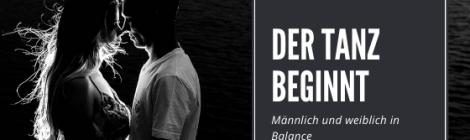 Der Tanz beginnt – männlich und weiblich in Balance