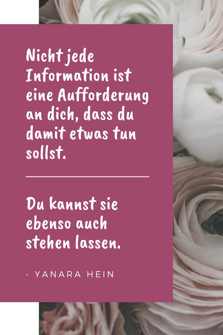 Kommt die Information aus der göttlichen Quelle oder führst du ein Selbstgespräch mit deinen Ängsten? Auf welcher Ebene, ist die Information zu verstehen? Ganz konkret materiell oder als Metapher? Und letztendlich, von all den Informationen, die im Laufe des Tages an dich herangetragen werden: Was ist wesentlich und was kann weg?