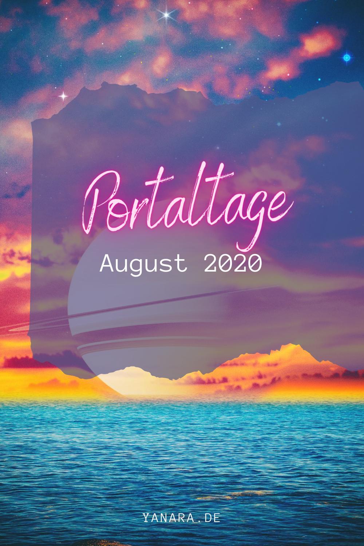 Portaltage – August 2020: worauf ich meine Aufmerksamkeit richte.